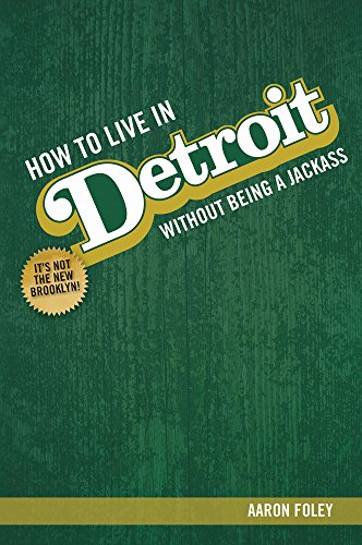 How To Live In Detroit Without Being A Jackass (How To Read Wi compare prices)