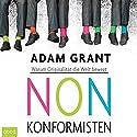 Nonkonformisten: Warum Originalität die Welt bewegt Hörbuch von Adam Grant Gesprochen von: Martin Harbauer