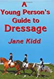 A Young Person's Guide to Dressage