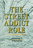 img - for The Street Addict Role: A Theory of Heroin Addiction (SUNY Series, the New Inequalities) book / textbook / text book
