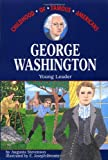 George Washington: Young Leader (Childhood of Famous Americans) (0020421508) by Stevenson, Augusta