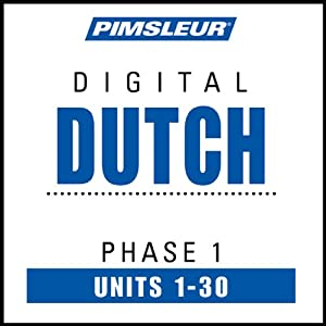 Dutch Phase 1, Units 1-30: Learn to Speak and Understand Dutch with Pimsleur Language Programs | [Pimsleur]