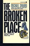 The Broken Place (0380682621) by Shaara, Michael