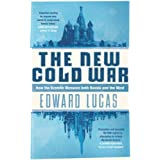 The New Cold War: How the Kremlin Menaces both Russia and the Westby Edward Lucas