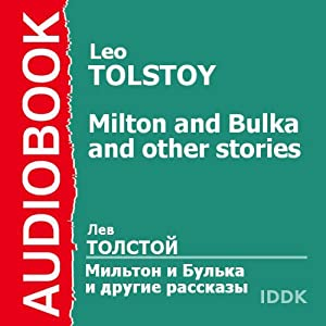 'Milton and Bulka' and Other Stories | [Leo Tolstoy]