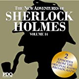 The New Adventures of Sherlock Holmes: The Golden Age of Old Time Radio Shows, Vol. 14