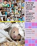 El Primer Libro de Lectura en Alemán para Principiantes Volumen 2 (Spanish Edition)
