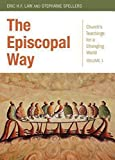The Episcopal Way: Churchs Teachings for a Changing World Series: Volume 1