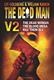 The Dead Man Vol 2 (The Dead Woman, Blood Mesa, Kill Them All)