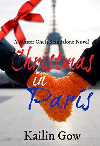 Christmas in Paris (A Master Chefs Series Standalone Novel) (Master Chefs Series Kailin Gow compare prices)