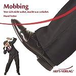 Mobbing. Wer sich nicht wehrt, macht was verkehrt | Horst Vetter