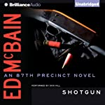 Shotgun: An 87th Precinct Novel (       UNABRIDGED) by Ed McBain Narrated by Dick Hill