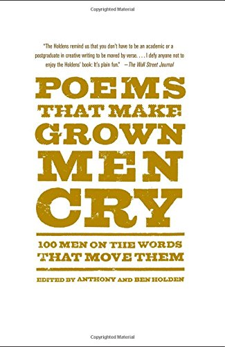 Poems That Make Grown Men Cry: 100 Men on the Words That Move Them PDF