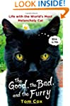 The Good, the Bad, and the Furry: Lif...