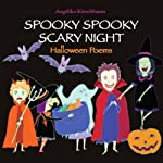 Spooky Spooky Scary Night: Halloween Poems | Angelika Kirschbaum