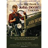 The Big Book of John Deere Tractors: The Complete Model-by-Model Encyclopedia, Plus Classic Toys, Brochures, and...