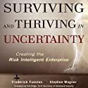 Surviving and Thriving in Uncertainty: Creating The Risk Intelligent Enterprise (       UNABRIDGED) by Frederick Funston, Stephen Wagner Narrated by Frederick Funston