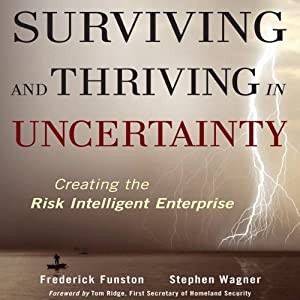 Surviving and Thriving in Uncertainty: Creating The Risk Intelligent Enterprise | [Frederick Funston, Stephen Wagner]