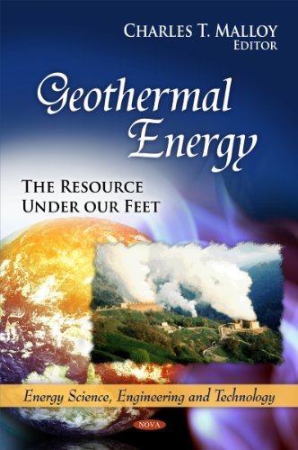 Geothermal Energy: The Resource Under Our Feet (Energy Science, Engineering and Technology)