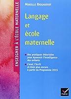 Enseigner à l'école - Langage et école maternelle éd. 2015