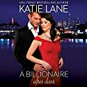 A Billionaire After Dark Audiobook by Katie Lane Narrated by Cindy Harden