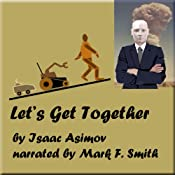 Let's Get Together | [Isaac Asimov]