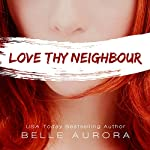 Love Thy Neighbor | Belle Aurora