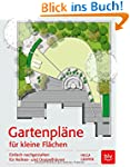 Gartenpl�ne f�r kleine Fl�chen: Einfa...