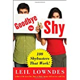 Goodbye to Shy: 85 Shybusters That Work!by Leil Lowndes