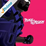 Peace Is The Mission [Explicit]