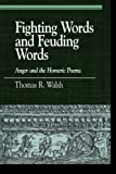 Fighting Words and Feuding Words: Anger and the Homeric Poems (Greek Studies: Interdisciplinary Approaches) (0739112643) by Walsh, Thomas R.