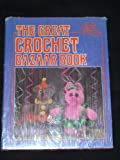 The Great Crochet Bazaar Book (0806954566) by American School of Needlework