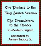 The KJV Preface to the Reader in Modern English [Translated]