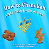 Childrens Picture Book: How to Chanukah (Childrens Books with Good Values)