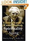 Viktor Frankl's Contribution to Spirituality and Aging