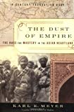 img - for The Dust of Empire: The Race for Mastery in the Asian Heartland book / textbook / text book