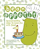 51EhECr4SXL. SL160  Bean Appetit: Hip and Healthy Ways to Have Fun with Food