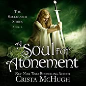 A Soul for Atonement: The Soulbearer Series, Book 4 | Crista McHugh