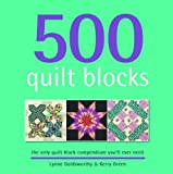 500 Quilt Blocks: The Only Quilt Block Compendium Youll Ever Need by Kerry Green & Lynne Goldsworthy ( 2013 ) Paperback