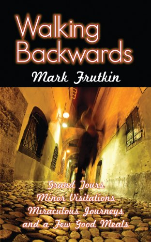 Walking Backwards: Grand Tours, Minor Visitations, Miraculous Journeys, And A Few Good Meals front-227915