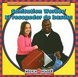 img - for Sanitation Worker/El Recogedor de Basura (People In My Community/La Gente de Mi Comunidad) book / textbook / text book