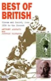 Best of British: Cinema and Society from 1930 to Present (1860642888) by Richards, Jeffrey