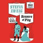 Beware of Pity | Stefan Zweig