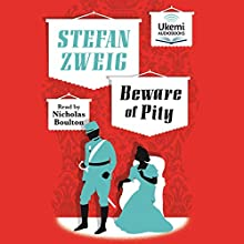 Beware of Pity Audiobook by Stefan Zweig Narrated by Nicholas Boulton