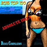 2015 Top 100 Absolute Ibiza Dance Compilation [Explicit]