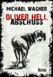 Oliver Hell - Abschuss (Oliver Hells erster Fall) 4. Auflage M�rz 2014