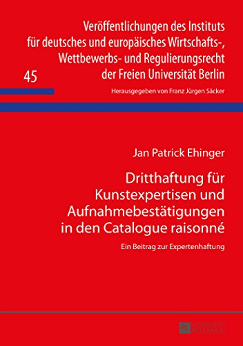 dritthaftung-fur-kunstexpertisen-und-aufnahmebestatigungen-in-den-catalogue-raisonne-ein-beitrag-zur