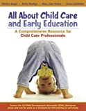 img - for By Marilyn Segal - All about Child Care and Early Education: A Comprehensive Resource for Child Care Professionals: 1st (first) Edition book / textbook / text book