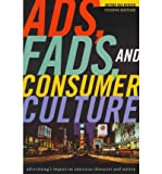 img - for Ads, Fads, and Consumer Culture: Advertising's Impact on American Character and Society (Paperback) - Common book / textbook / text book