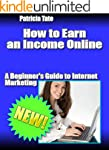 How to Earn an Income Online:A Beginn...